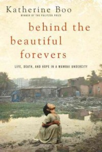 Book jacket of Behind the Beautiful Forevers by Katherine Boo