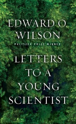 Edward O. Wilson, Letters to a Young Scientist (2012)