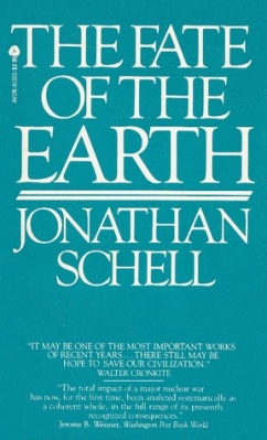 The Fate of the Earth by Jonathan Schell rated as one of the best 100 books of the 20th century