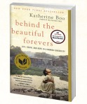 Behind the Beautiful Forevers, recipient of the National Book Award