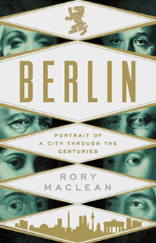 Berlin, by Rory MacLean