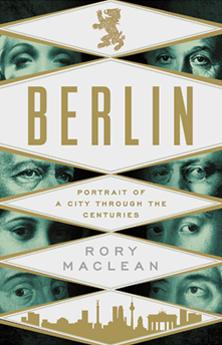 Berlin, by Rory MacLean