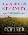 A Window on Eternity, EO Wilson's latest book