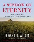 A Window on Eternity, EO Wilson's latest book