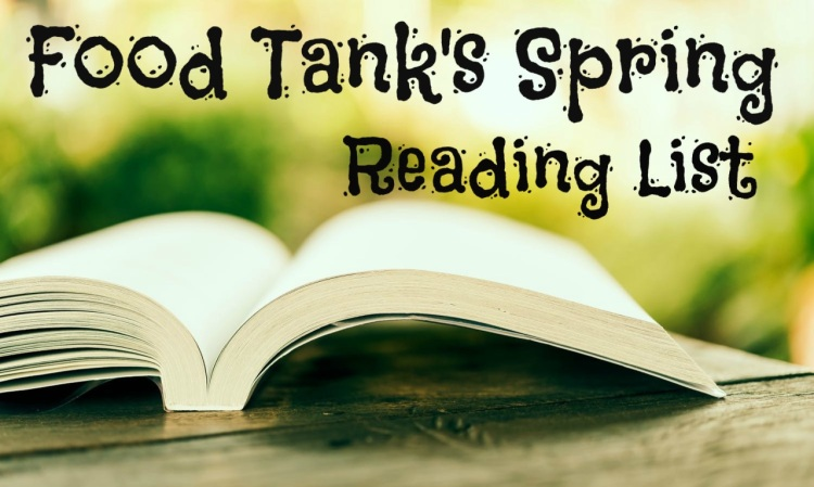 Food Tank's Spring and Summer 2015 favorites