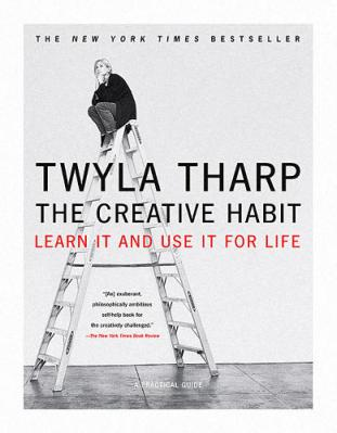 The Creative Habit Twyla Tharp
