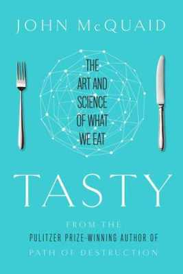 Tasty: Art and Science of What We Eat