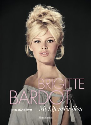 My Life in Fashion Brigitte Bardot