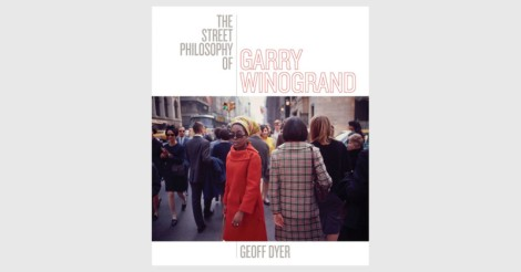 The Street Philosophy of Gary Winogrand - new in 2018